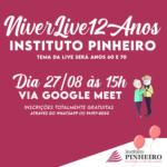 AniverLive de 12 anos do Instituto Pinheiro