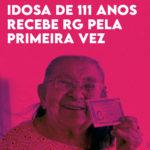 Em Pernambuco, idosa de 111 anos recebe RG pela primeira vez.