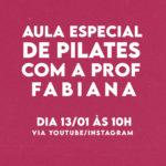 Aula Especial de Pilates com a Professora Fabiana!